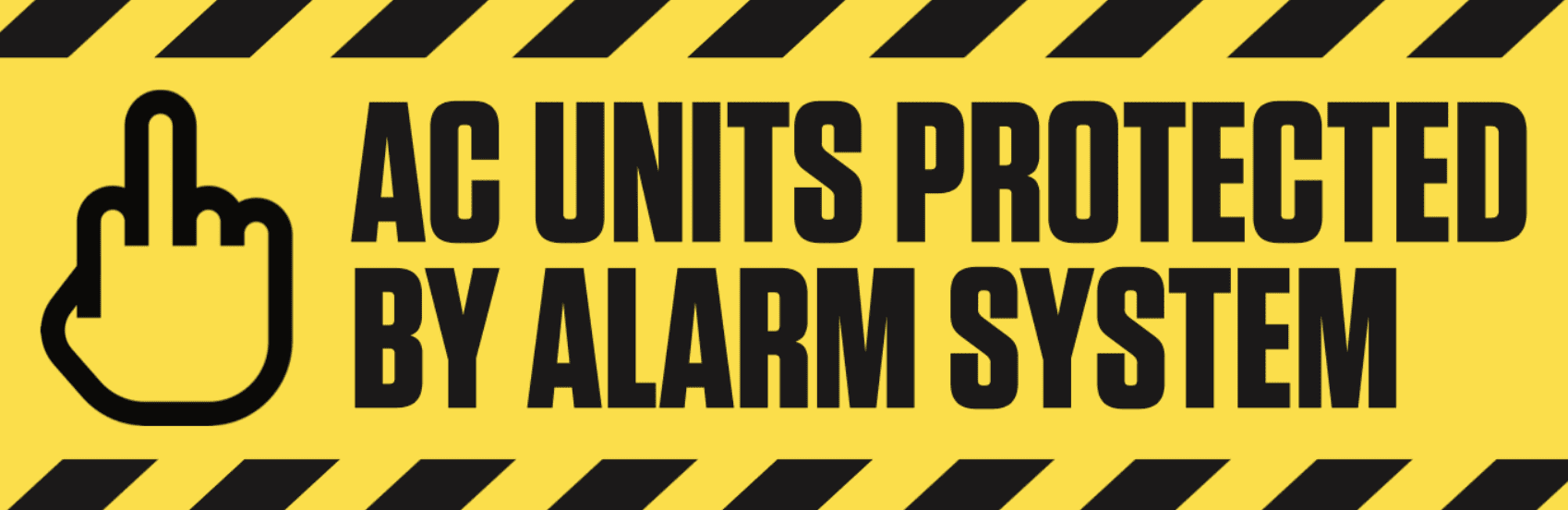Yellow warning sign the says AC Units protected by alarm system