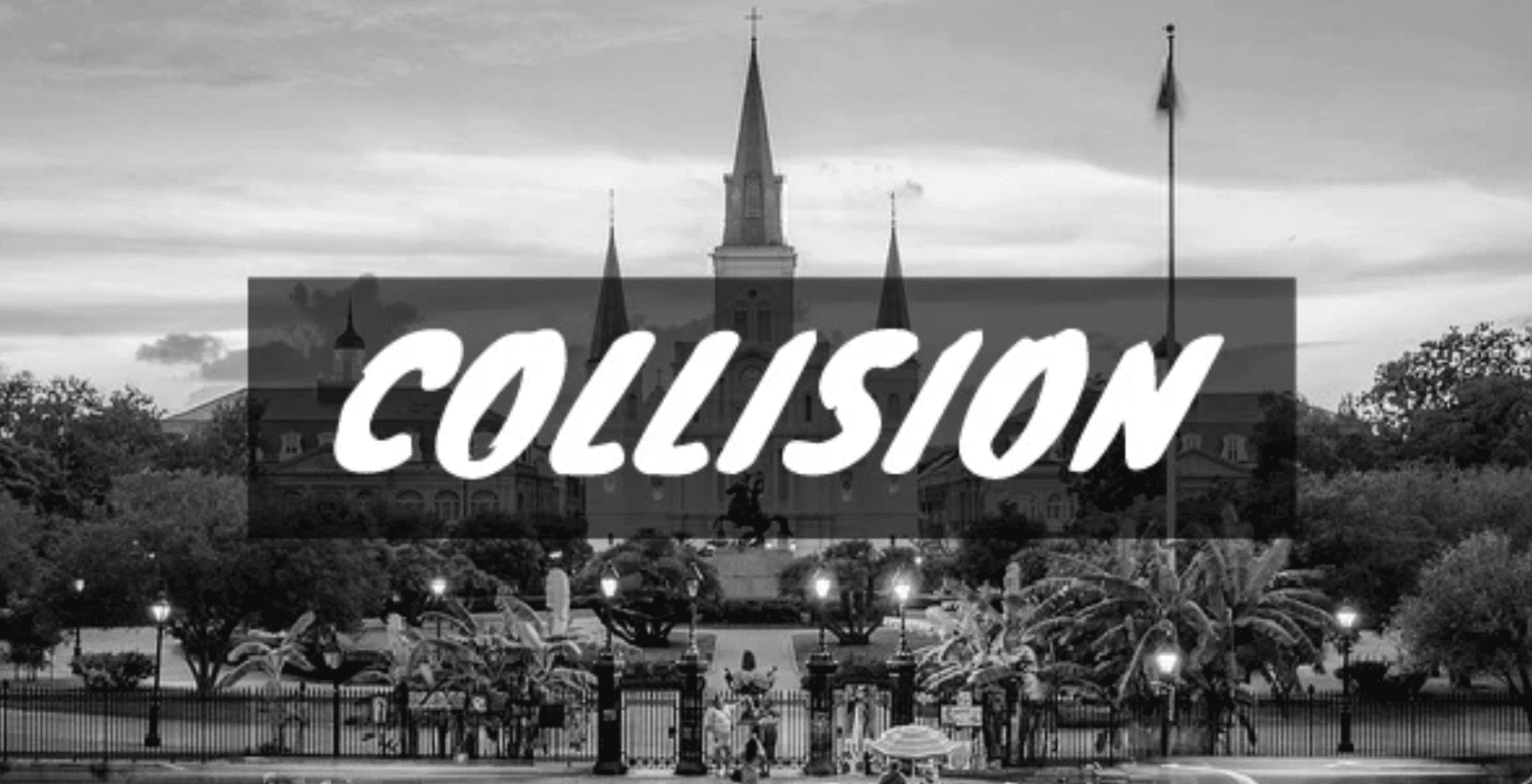 COLLISION overlay in front of jackson square in new orleans